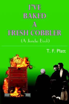 I'Ve Baked A Fresh Cobbler: (A Jericho Book)