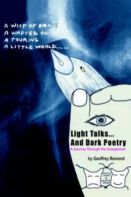 Light Talks...And Dark Poetry: A Journey Through the Unexpected