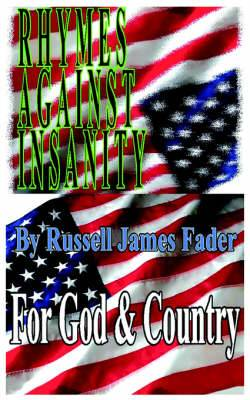 Rhymes Against Insanity: For God & Country
