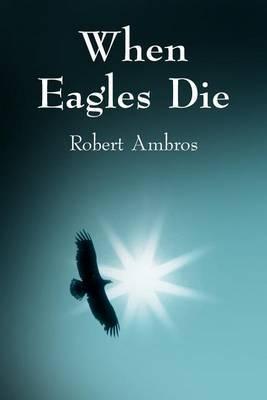 When Eagles Die