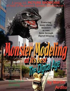 Monster Modeling at Its Best: The Digital Age