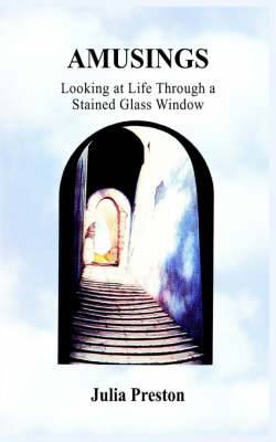Amusings: Looking at Life Through a Stained Glass Window