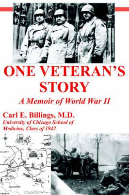 One Veteran's Story a Memoir of World War II