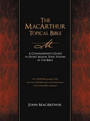 The MacArthur Topical Bible