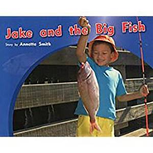 Rigby PM Photo Stories: Individual Student Edition Yellow (Levels 6-8) Jake and the Big Fish