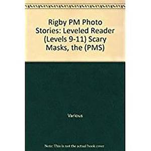 Rigby PM Photo Stories: Individual Student Edition Blue (Levels 9-11) the Scary Masks