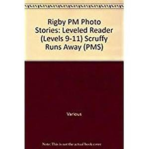 Rigby PM Photo Stories: Individual Student Edition Blue (Levels 9-11) Scruffy Runs Away