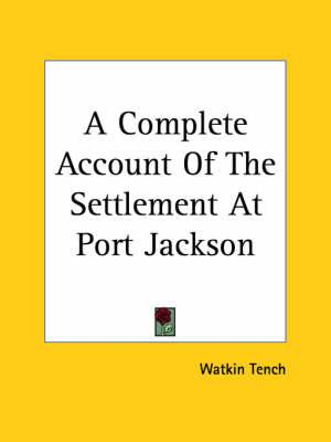 A Complete Account Of The Settlement At Port Jackson