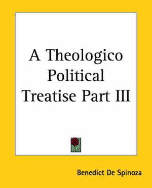 A Theologico Political Treatise Part III