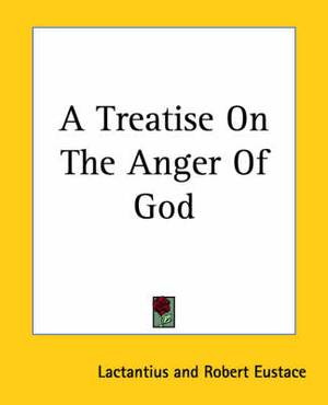 A Treatise On The Anger Of God
