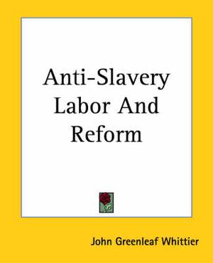 Anti-Slavery Labor And Reform