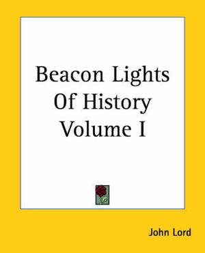 Beacon Lights Of History Volume I