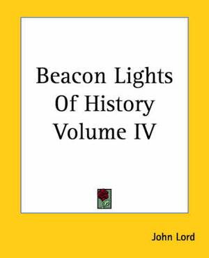 Beacon Lights Of History Volume IV