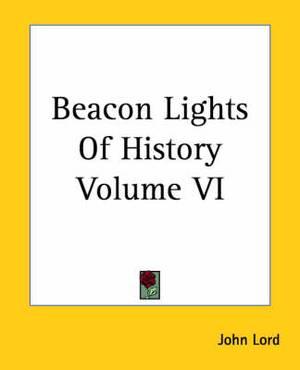 Beacon Lights Of History Volume VI