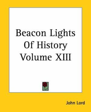 Beacon Lights Of History Volume XIII