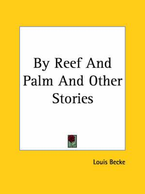 By Reef And Palm And Other Stories