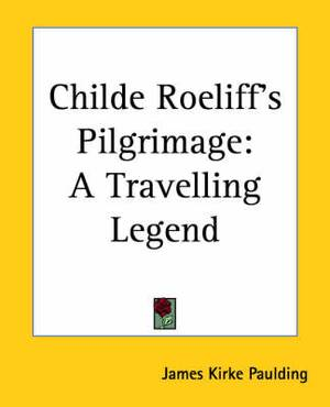 Childe Roeliff's Pilgrimage: A Travelling Legend