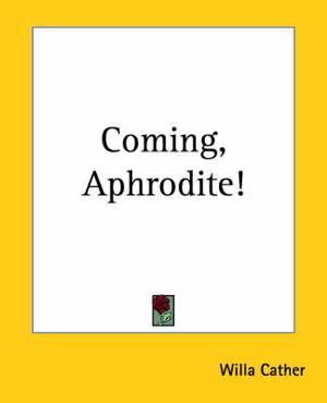 Coming, Aphrodite!
