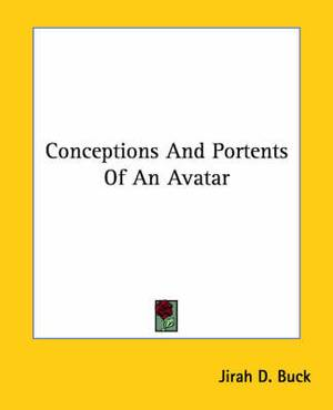 Conceptions and Portents of an Avatar