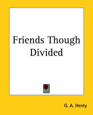 Friends Though Divided