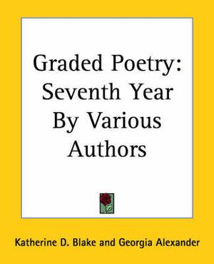 Graded Poetry: Seventh Year By Various Authors