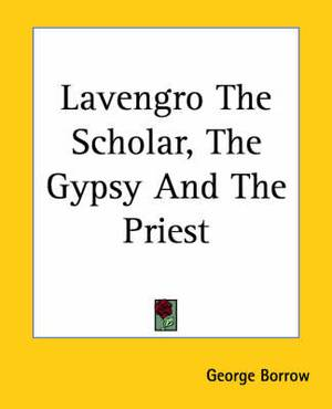 Lavengro The Scholar, The Gypsy And The Priest