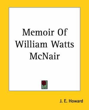 Memoir Of William Watts McNair