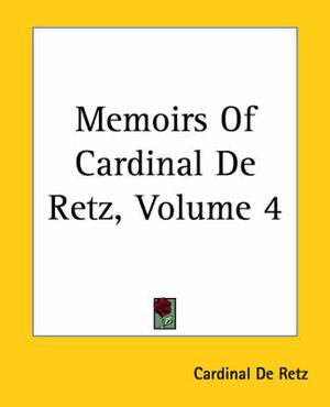 Memoirs Of Cardinal De Retz, Volume 4