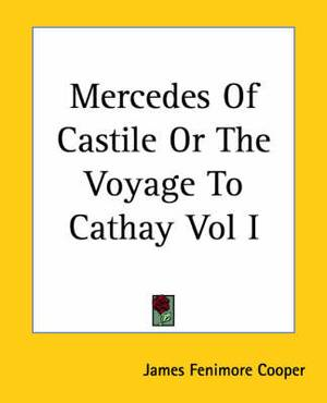 Mercedes Of Castile Or The Voyage To Cathay Vol I