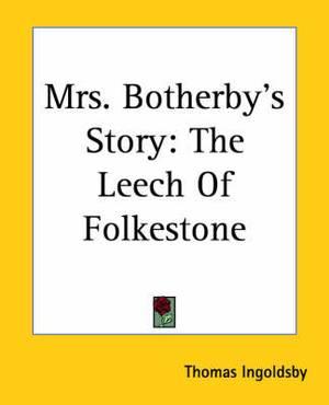 Mrs. Botherby's Story: The Leech Of Folkestone