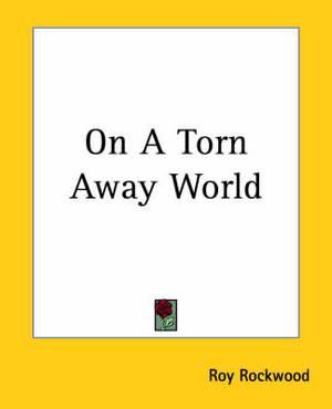 On A Torn Away World