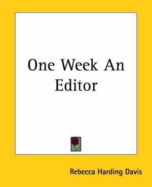 One Week An Editor