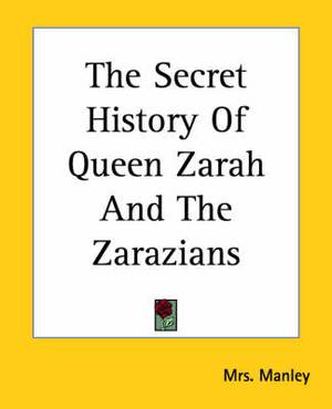 The Secret History Of Queen Zarah And The Zarazians