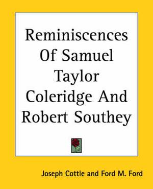 Reminiscences Of Samuel Taylor Coleridge And Robert Southey