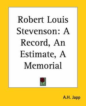 Robert Louis Stevenson: A Record, An Estimate, A Memorial