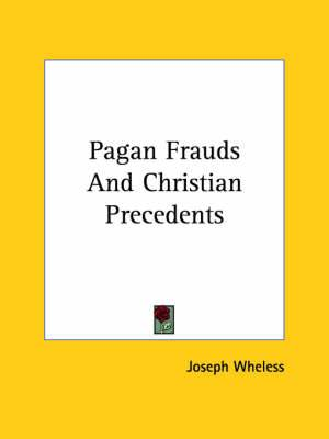 Pagan Frauds and Christian Precedents