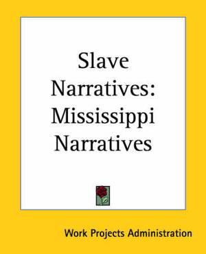 Slave Narratives: Mississippi Narratives