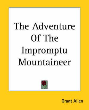 The Adventure Of The Impromptu Mountaineer