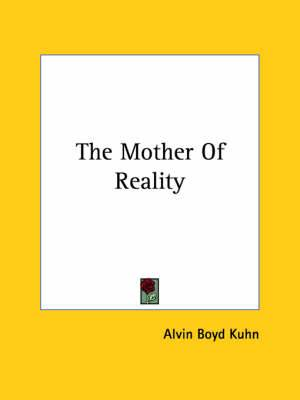 The Mother of Reality