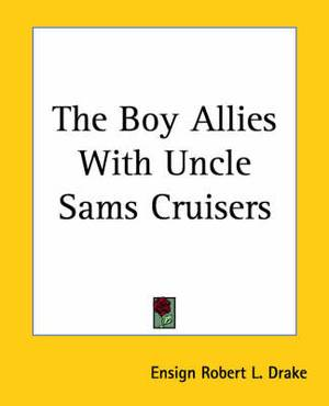 The Boy Allies With Uncle Sams Cruisers