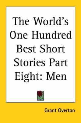 The World's One Hundred Best Short Stories Part Eight: Men