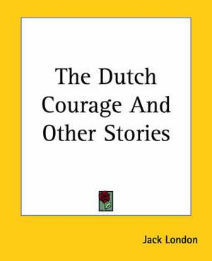 The Dutch Courage And Other Stories