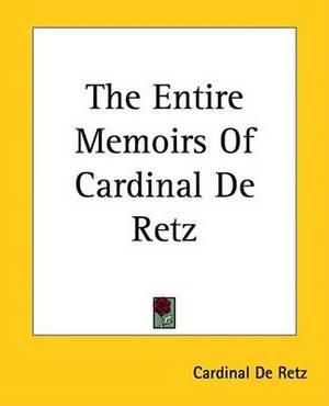 The Entire Memoirs Of Cardinal De Retz