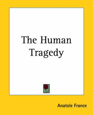The Human Tragedy