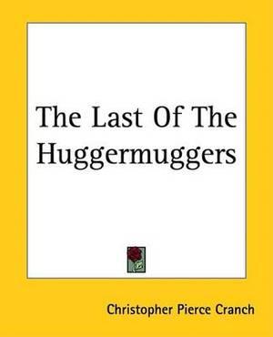 The Last Of The Huggermuggers