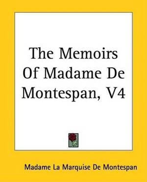 The Memoirs Of Madame De Montespan, V4