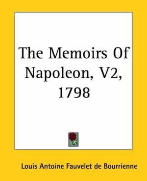 The Memoirs Of Napoleon, V2, 1798
