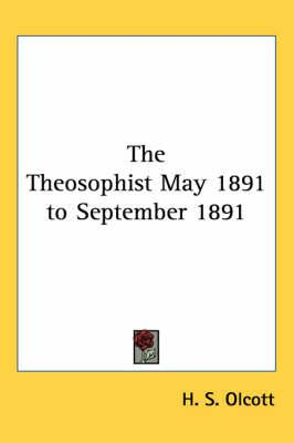 The Theosophist May 1891 to September 1891