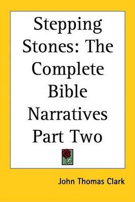 Stepping Stones: The Complete Bible Narratives Part Two