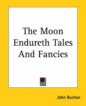 The Moon Endureth Tales And Fancies